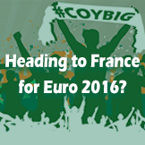 Heading to France for Euro 2016? Check out our travel advice for fans!